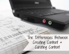 The Differences Between Creating and Curating Content