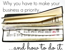 Why you have to make your business a priority (and how to do it)