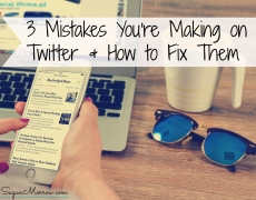 3 Mistakes You're Making on Twitter & How to Fix Them: Part 1