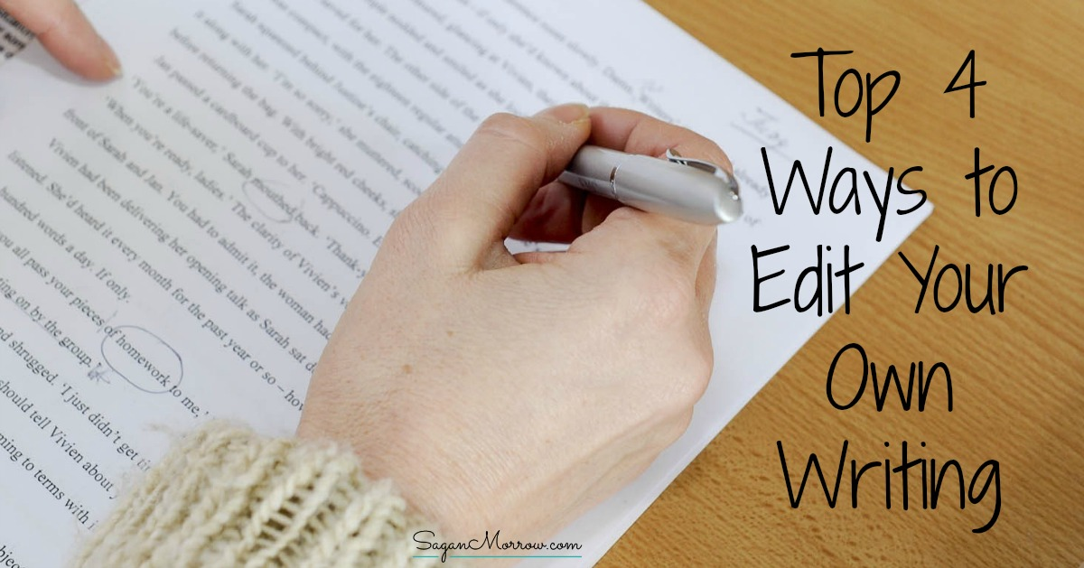 Top 4 Ways to Edit Your Own Writing