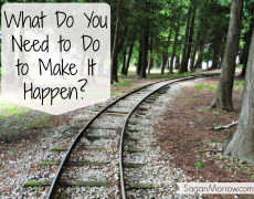 What Do You Need to Do to Make *It* Happen?