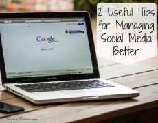 2 Useful Tips for Managing Social Media Better