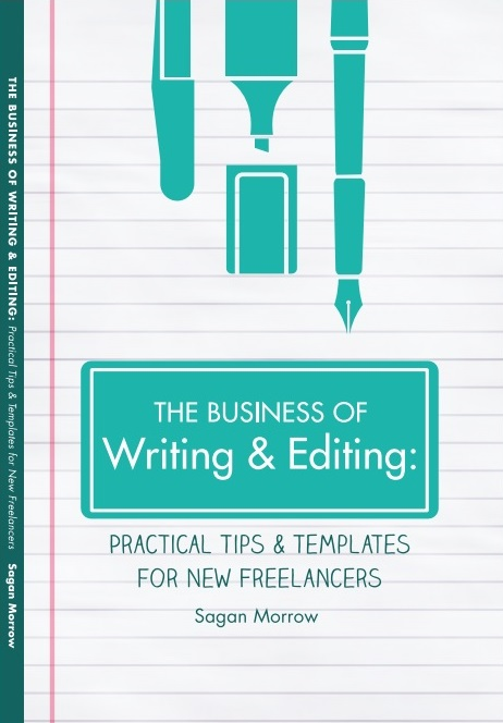 Business book for freelancers --- The Business of Writing & Editing: Practical Tips & Templates for New Freelancers. This book is a MUST-READ if you are thinking about becoming a freelancer! ::: freelance tips ::: freelancing tips ::: beginner freelancer