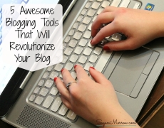 5 Awesome Blogging Tools That Will Revolutionize Your Blog