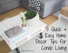 5 Quick & Easy Home Decor Tips For Condo Living