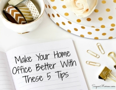 Make Your Home Office Better With These 5 Tips