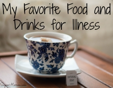 My Favorite Food and Drinks for Illness