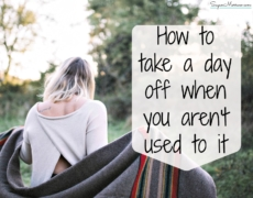 How to take a day off when you aren't used to it