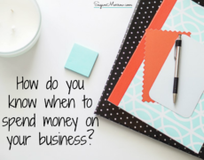 How do you know when to spend money on your business?