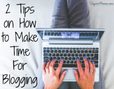 2 Tips on How to Make Time For Blogging