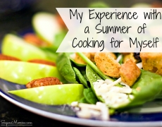 A summer of cooking for myself…