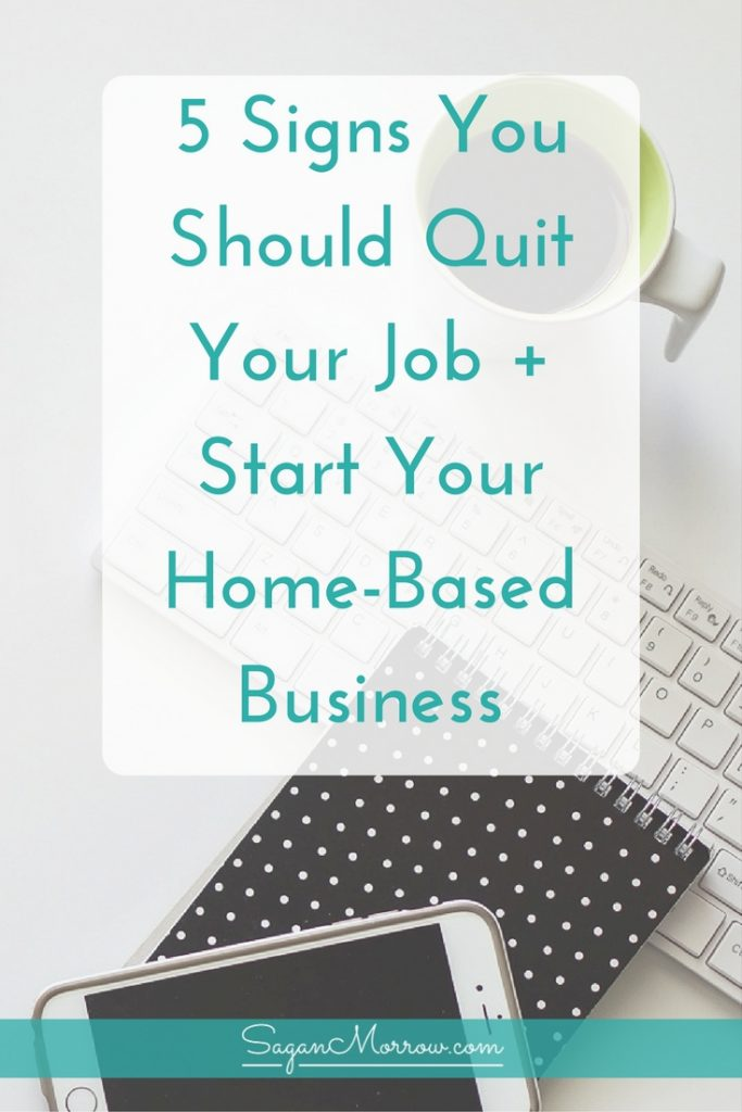 "Thinking about starting your own work-from-home business... but not sure if it's right for you? Wondering if you're ready to say ""goodbye"" to your 9 to 5 job? Find out the 5 signs you should quit your job in this article! Plus get a cheat sheet for how to prepare to work from home full-time"