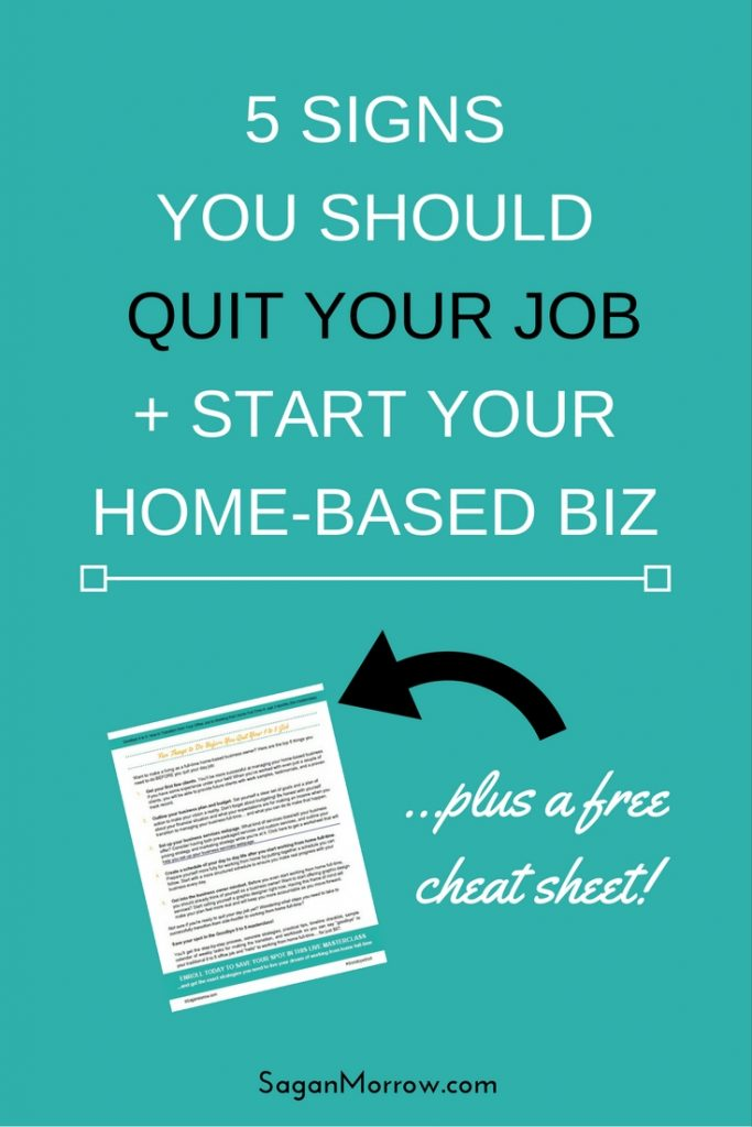 Wondering if you're ready to quit your day job and start a home-based business? Find out the 5 signs you should quit your job PLUS discover what you need to do to take the next step for being your own boss! Click on over to get the goods now. :: small business tips ::: freelance business tips ::: be your own boss