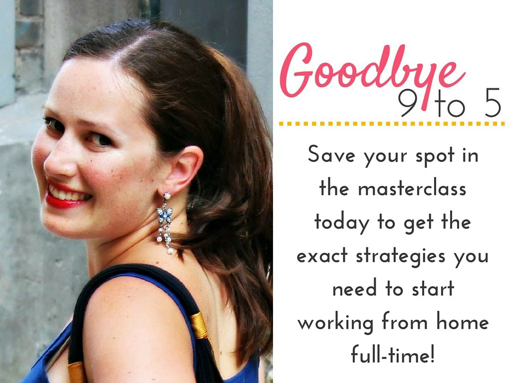 Get tips for how to start your home-based business in the Goodbye 9 to 5 masterclass