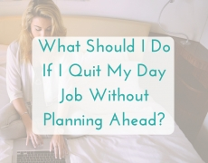 What Should I Do If I Quit My Job Without Planning Ahead?