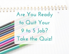 Are You Ready to Quit Your 9 to 5 Job?