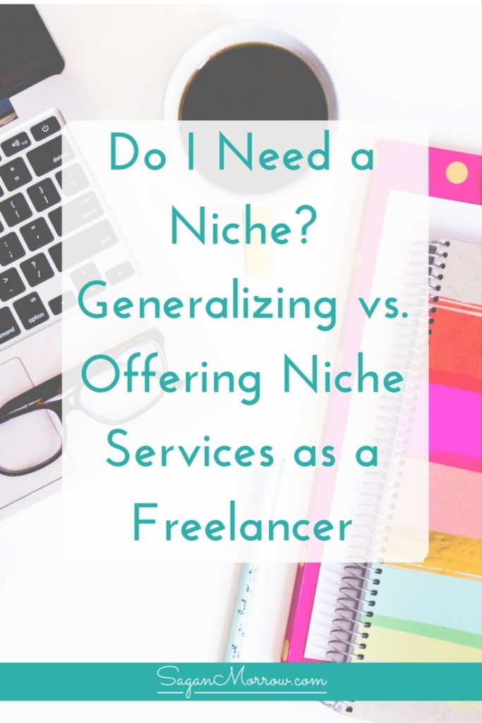 Do I need a niche? This is a common question freelancers have! In this article, I break down whether or not you need a niche... plus exactly how to navigate the niche vs generalized services issue. Click on over to get the freelance business tips now! freelance tips ::: generalizing vs niche services ::: freelance services tips