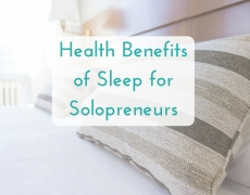 Health Benefits of Sleep for Solopreneurs