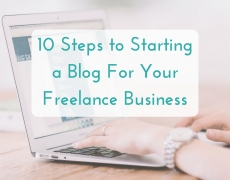 Should Freelancers Blog? 10 Steps to Starting a Blog for Your Business