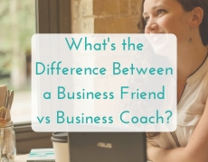 What's the difference between a business friend vs business coach?