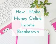 How I Make Money Online (Income Breakdown)