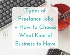 Types of Freelance Jobs: How to Choose What Kind of Business to Have