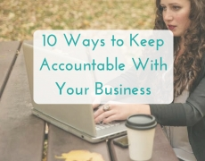 10 Ways to Keep Accountable With Your Business
