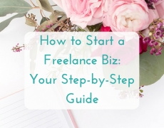 How to start a freelance business: your step-by-step guide