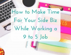 Working full-time and running a small business on the side? Here's how to do it…