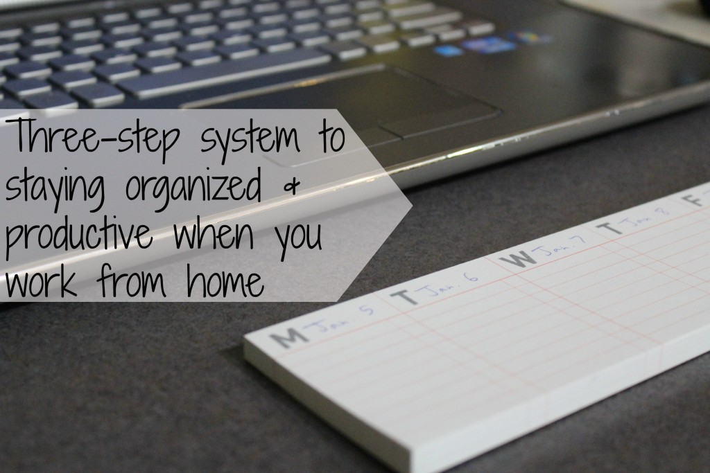 3-step system to staying organized