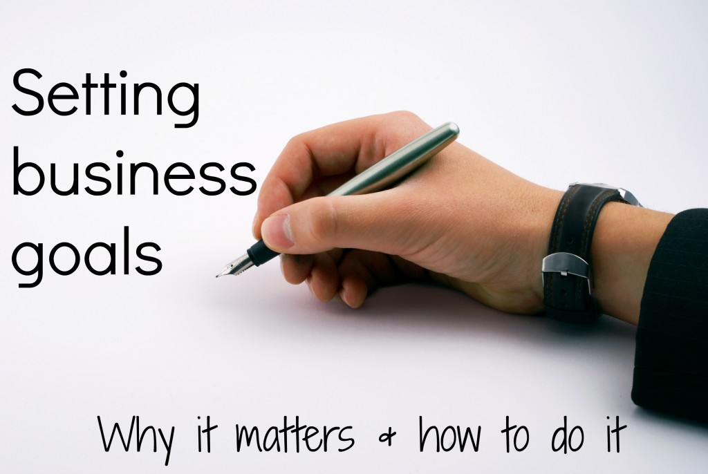 Setting business goals: why it matters & how to do it. Tips for freelancers, bloggers & more!
