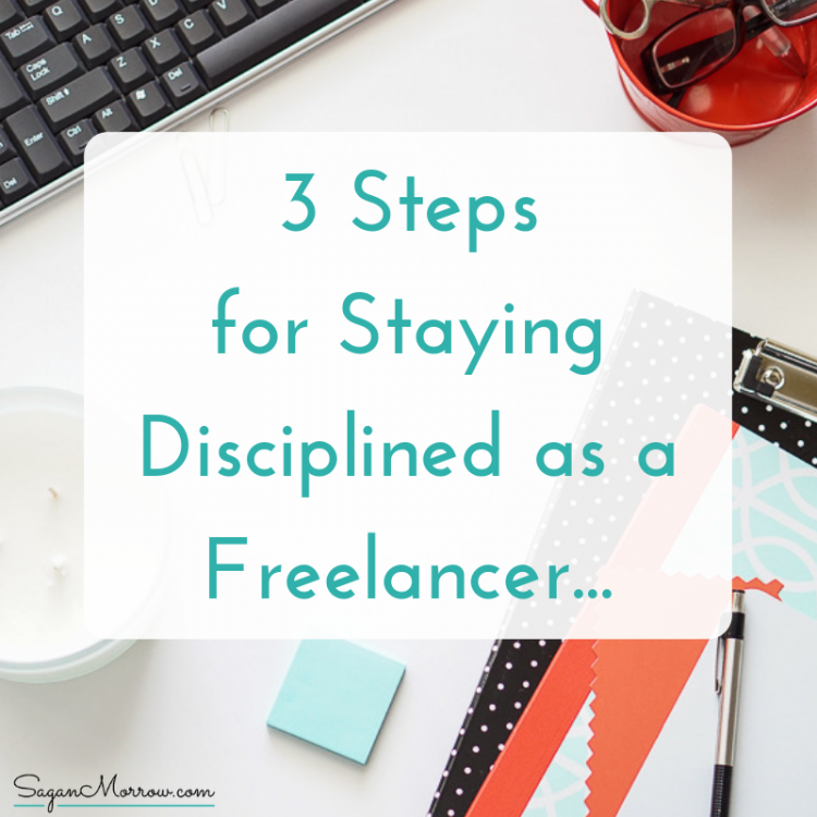 how to stay disciplined as a freelancer