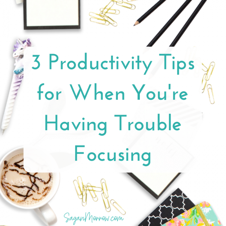 productivity tips for when you're having trouble focusing