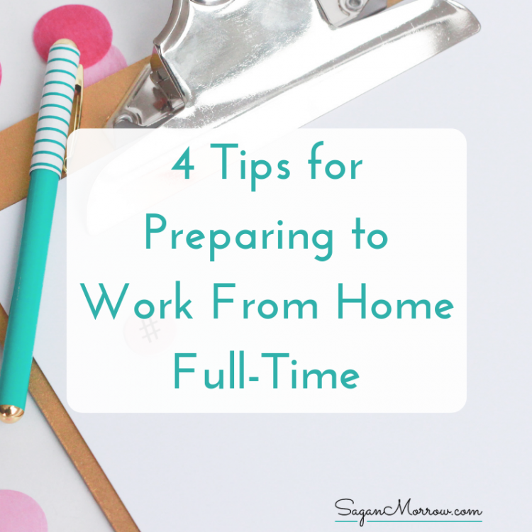 4 tips for preparing to work from home full-time