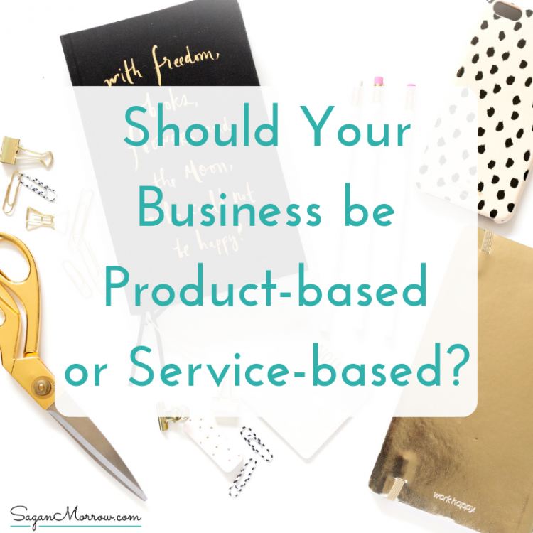 should your business be product-based or service-based