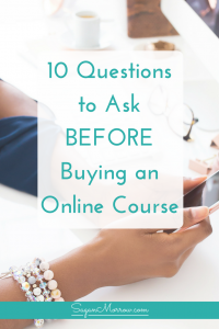 Thinking about buying an online course? Ask yourself these top 10 questions BEFORE you buy your next online course! These questions to ask before buying an online course will help you figure out whether it's the right investment for your business. Click on over to get the goods!