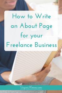 Feeling stuck on writing your About page? The About page on your website can be one of the most challenging to write... but it's also one of the most important, since it's where your website visitors will go right away! In this article, take the stress and frustration out of writing your About page: learn exactly how to write an About page for your freelance business...