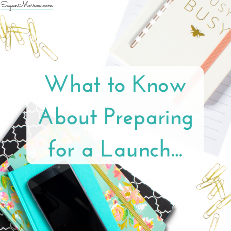 what you need to know about preparing for a launch