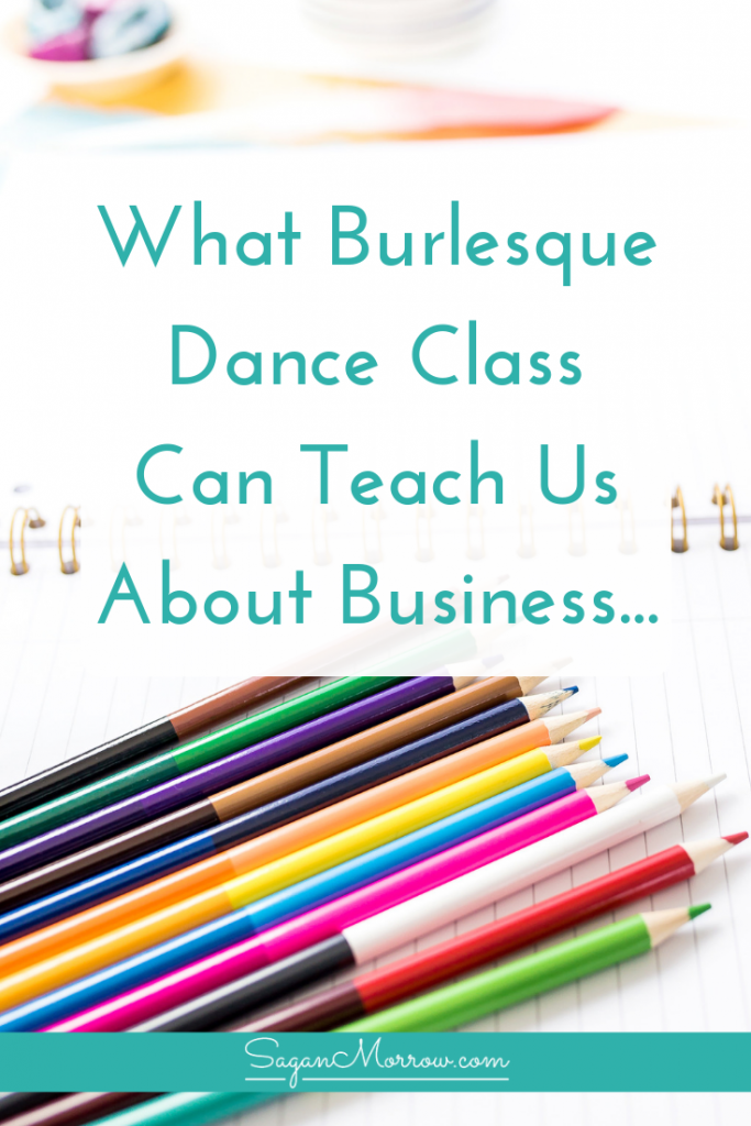 What can a burlesque fusion dance class teach us about business? A lot, it turns out! Find out the lessons I've learned over the course of taking dance classes & performing on stage, and how I've applied those lessons to my business. Click on over to find out what dance class can teach us about business...