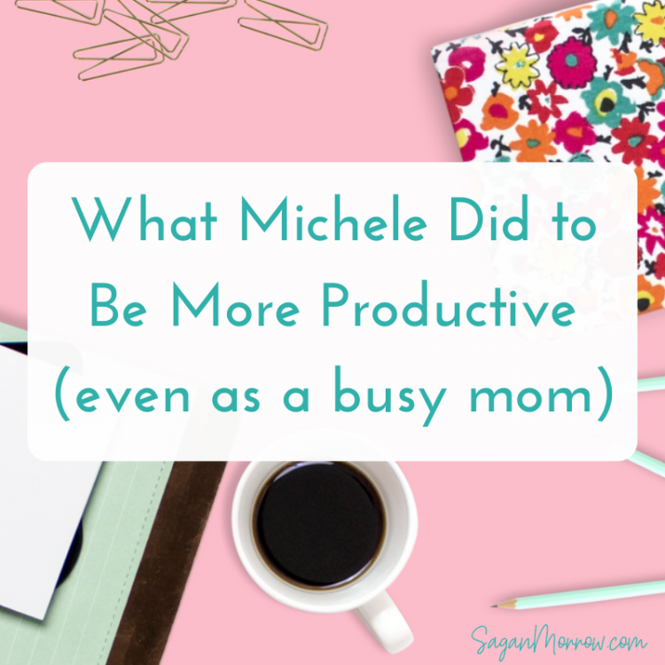 what michele did to be more productive