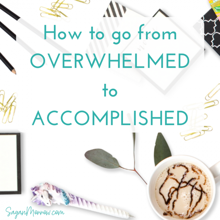 how to go from overwhelmed to accomplished